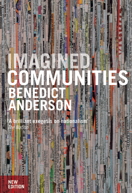 imagined communities Read imagined communities reflections on the origin and spread of nationalism by benedict anderson with rakuten kobo the world-famous work on the origins and development of nationalism the full magnitude of benedict anderson's intellectu.
